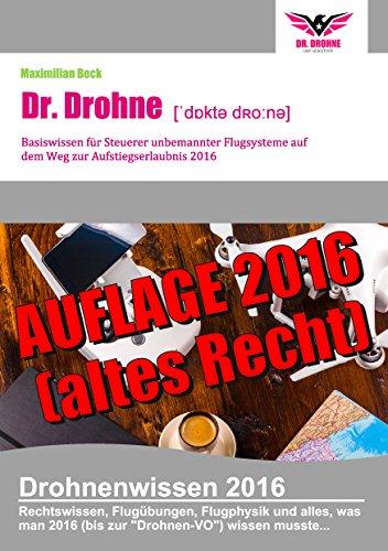 Dr. Drohne - Basiswissen 2016: für Steuerer unbemannter Flugsysteme auf dem Weg zur Aufstiegserlaubnis