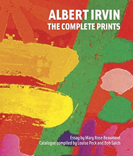 Beaumont, M: Albert Irvin: The Complete Prints