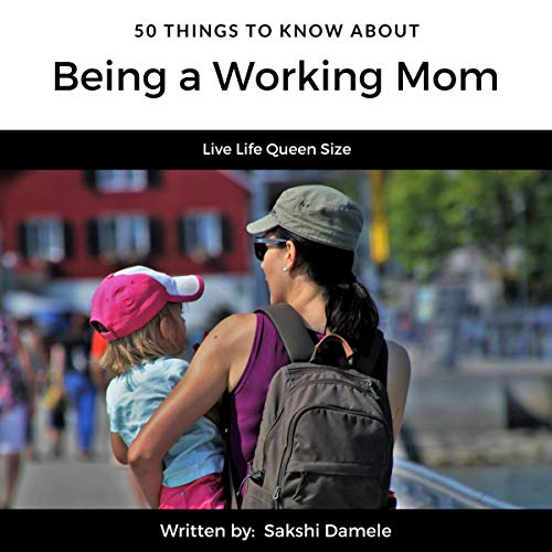50 Things to Know About Being a Working Mom audiobook cover art