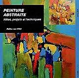 Peinture abstraite: Idées, projets et techniques