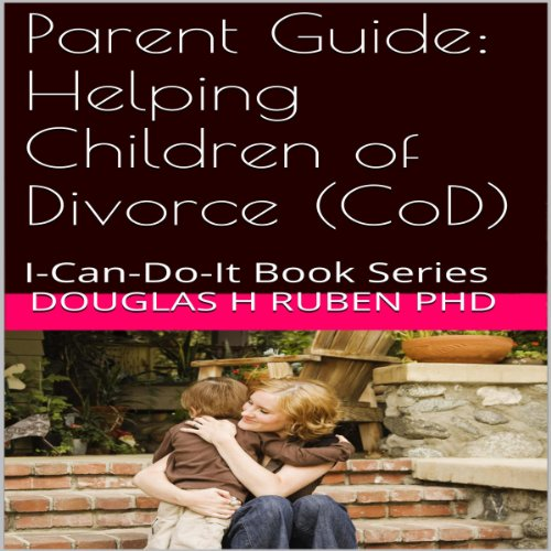 Parent Guide: Helping Children of Divorce (CoD) audiobook cover art