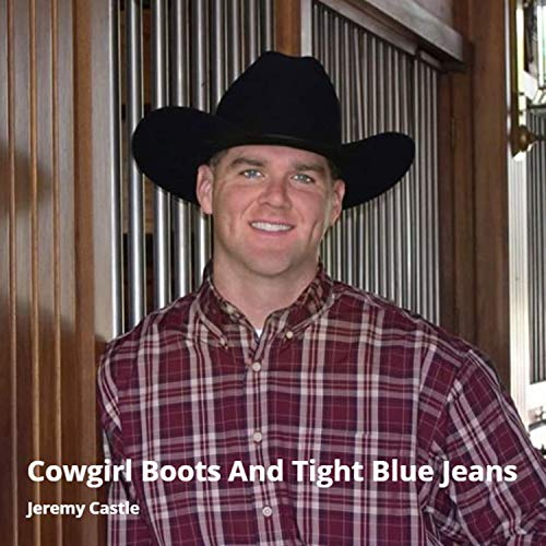 Cowgirl Boots and Tight Blue Jeans