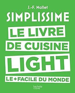 Simplissime - Light : Le livre de cuisine light le + facile du monde (Beaux Livres Cuisine) par [Jean-François Mallet]