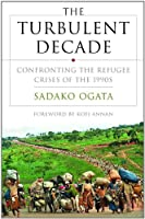 The Turbulent Decade: Confronting the Refugee Crisis of the 1990's