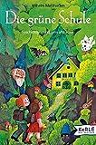 Die grüne Schule: Märchen zum Lesen und Vorlesen