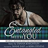 Entangled with You: Kaitlyn and the Highlander, Book 5