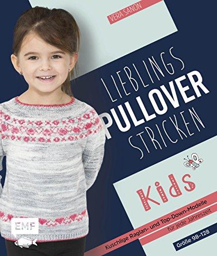 Lieblingspullover stricken für Kids: Kuschlige Raglan- und Top-Down-Modelle für jede Jahreszeit in den Größen 98–128
