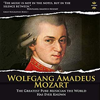Wolfgang Amadeus Mozart: The Greatest Pure Musician the World Has Ever Known audiobook cover art