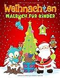 Weihnachten: Malbuch für Kinder: 35 niedliche Illustrationen für 3- bis 10-Jährige