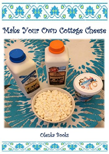 Make Your Own Cottage Cheese (Olenka Books Book 2)
