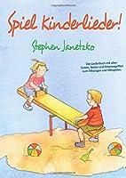 Janetzko, S: Spiel Kinderlieder!