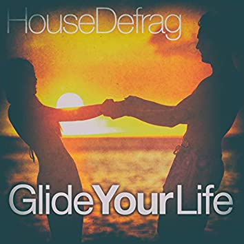 Glide Your Life