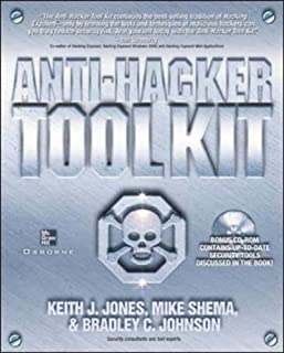 Anti-hacker Tool-kit: Key Security Tools and Configuration Techniques by Keith Jones (1-Jun-2002) Paperback