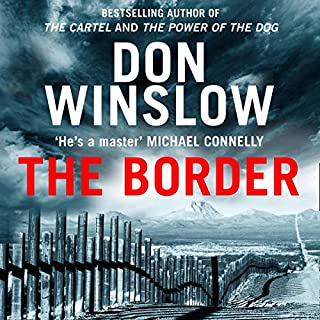The Border                   By:                                                                                                                                 Don Winslow                               Narrated by:                                                                                                                                 Ray Porter                      Length: 29 hrs and 7 mins     44 ratings     Overall 4.9