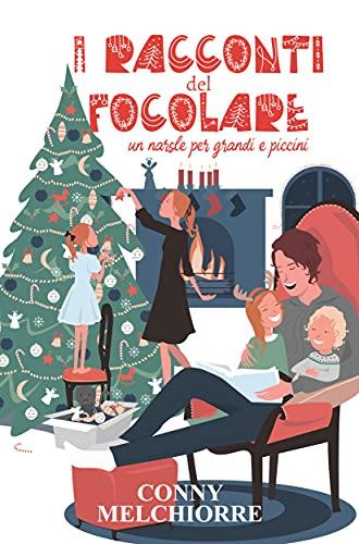 I racconti del focolare. Un Natale per grandi e piccini