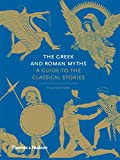 Image of The Greek and Roman Myths: A Guide to the Classical Stories