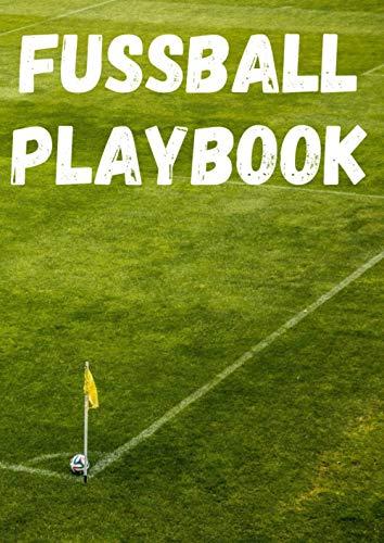 Fussball Playbook: Spielvorbereitung leicht gemacht I Spielfeldvorlagen I Aufstellung I Ergebnis I Dokumentation