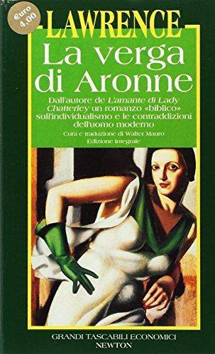 La verga di Aronne. Dall'autore de L'amante di lady Chatterley un romanzo «Biblico» sull'individualismo e le contraddizioni dell'uomo moderno