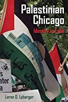 Palestinian Chicago: Identity in Exile (New Directions in Palestinian Studies)