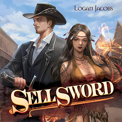 Sellsword, The Amoral Hero - Logan Jacobs