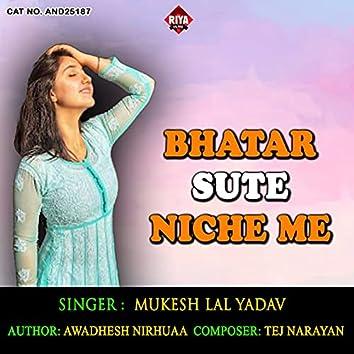 Bhatar Sute Niche Me