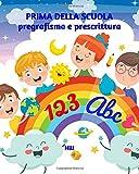 PRIMA DELLA SCUOLA: pregrafismo e prescrittura: Libro di pregrafismo e prescrittura - Libr...