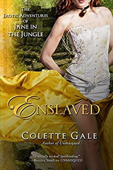 Enslaved: Prisoner of the Amazon Queen (The Erotic Adventures of Jane in the Jungle Book 6) by [Colette Gale]