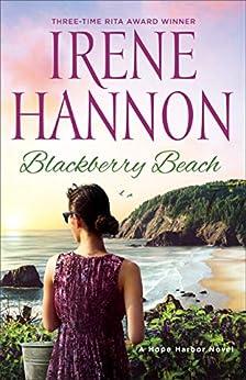 Blackberry Beach: A Hope Harbor Novel by [Irene Hannon]