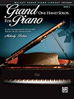 Grand One-Hand Solos for Piano 6: 8 Late Intermediate Pieces for Right or Left Hand Alone (Grand Solos for Piano: Melody Bober Piano Library)