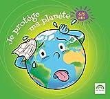 Je Protège Ma Planète / 6-8 Ans