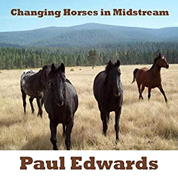 Changing Horses in Midstream