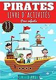 Pirates Livre d'activités pour enfants: Age 4-8 Ans Filles & Garçons | Cahier D'activité enfant, 83 activités et jeux pour apprendre en s'amusant | ... Mots mêlés et plus | Cadeau éducatif.