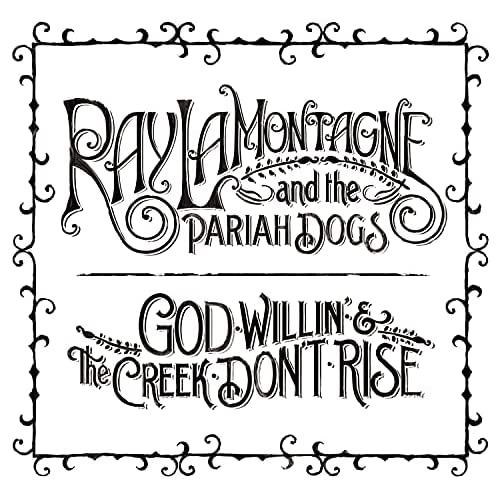 God Willin'& The Creek Don'T