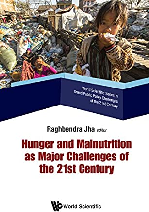 Hunger and Malnutrition as Major Challenges of the 21st Century (World Scientific Series in Grand Public Policy Challenges of the 21st Century Book 3) (English Edition)