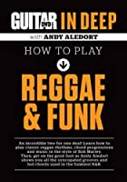 Guitar World in Deep -- How to Play Reggae and Funk (DVD) by Alfred Publishing Staff