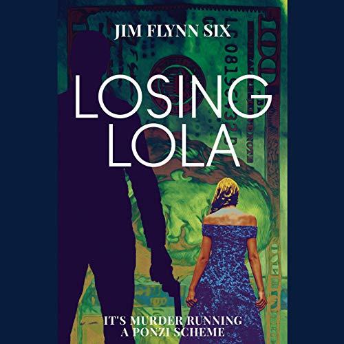 Losing Lola: It's Murder Running a Ponzi Scheme cover art
