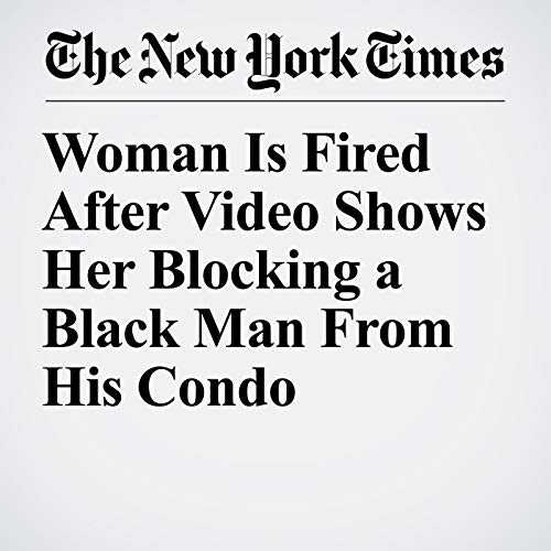 Woman Is Fired After Video Shows Her Blocking a Black Man From His Condo copertina