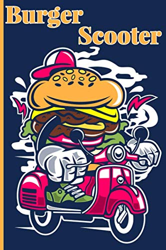 Burger Scooter Notebook Journal: Cartoon Vector Bundle .120 Pages , 6 x 9 , Soft Cover , Matte Finish.