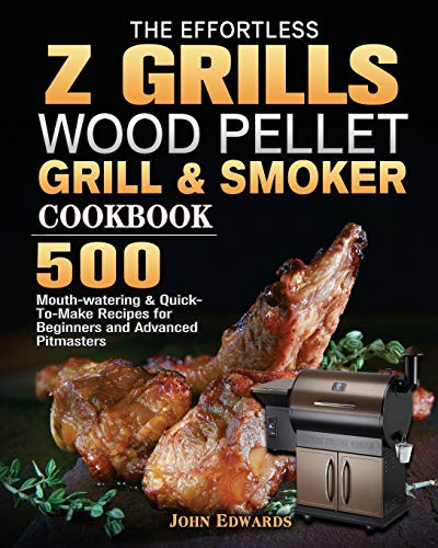 The Effortless Z GRILLS Wood Pellet Grill & Smoker Cookbook