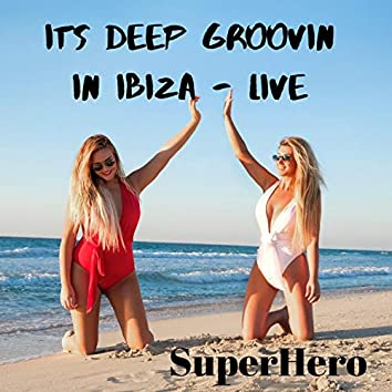 It's Deep Groovin' in Ibiza