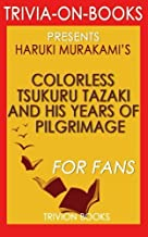 Trivia: Colorless Tsukuru Tazaki and His Years of Pilgrimage by Haruki Murakami (Trivia-on-Books)