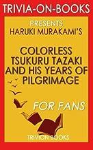 Trivia: Colorless Tsukuru Tazaki and His Years of Pilgrimage by Haruki Murakami (Trivia-on-Books)