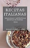 RECETAS ITALIANAS 2021 (ITALIAN COOKBOOK 2021 SPANISH EDITION): DELICIOSAS Y AUTÉNTICAS RECETAS DE POSTRE