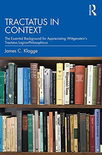 Tractatus in Context: The Essential Background for Appreciating Wittgenstein's Tractatus Logico-Philosophicus (English Edition)