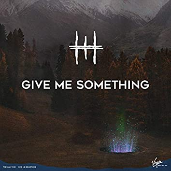 Give Me Something