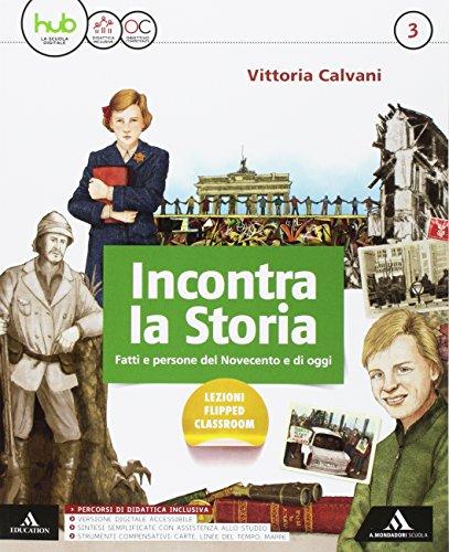 Incontra la storia. Per la Scuola media. Con e-book. Con espansione online. Con 2 libri: Atlante-Laboratorio: 3