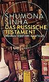 Das russische Testament: Roman von Shumona Sinha