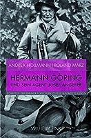 """Hermann Goering und sein Agent Josef Angerer: Annexion und Verkauf """"Entarteter Kunst"""" aus deutschem Museumsbesitz 1938"""