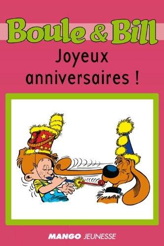 Boule et Bill - Joyeux anniversaires ! (Biblio Mango Boule et Bill)