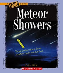 Image: Meteor Showers (A True Book: Space) | Paperback: 48 pages | by J. A. Kelley (Author). Publisher: Children's Press (February 11, 2010)